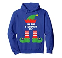 I\\\'m The Stubborn Elf Funny Matching Family Group Christmas T-shirt Hoodie Royal Blue