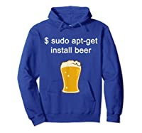 Funny Sudo Apt Get Beer For Linux Beer Programming Shirts Hoodie Royal Blue