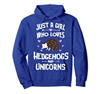 Just A Girl Who Loves Hedgehogs And Unicorns Gift Shirts Hoodie Royal Blue