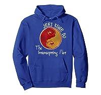 Jeet Kune Do Martial Arts Funny Intercepting Fist T-shirt Hoodie Royal Blue