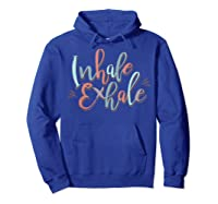 Inhale Exhale Yoga Quote Ness T-shirt Hoodie Royal Blue