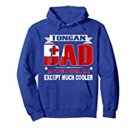 Tongan Dad Is Much Cooler Father's Day Flag Shirts Hoodie Royal Blue