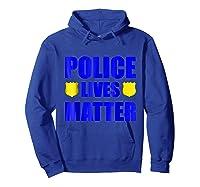 Police Lives Matter Shirts Hoodie Royal Blue