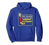 Retiret Party Paraprofessional Teas Aide Retiring Shirts Hoodie Royal Blue