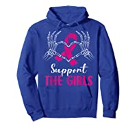 Support The Girls Boobs Hand Skeleton Breast Cancer Funny Shirts Hoodie Royal Blue