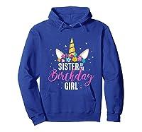 Sister Of The Birthday Girl Sibling Gift Unicorn Birthday Shirts Hoodie Royal Blue