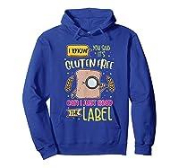 Funny Gluten Free Lifestyle Celiac Disease Awareness Gift Shirts Hoodie Royal Blue
