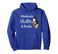 Love My Tri-sheltie, Weekends Books Sheltie Mom Gift T-shirt Hoodie Royal Blue