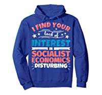 Socialist Economics Funny Saying Gift Shirts Hoodie Royal Blue