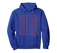 Chic Fun That I Love You French Slogan Language Travel Gift T-shirt Hoodie Royal Blue