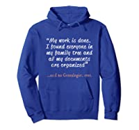 Funny Said No Genealogist Ever Quote Gift T-shirt Hoodie Royal Blue