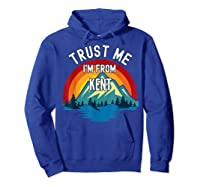 Trust Me I\\\'m From Kent Colorful Mountain Vintage Style T-shirt Hoodie Royal Blue