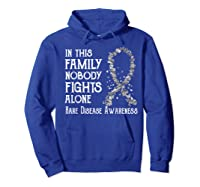 In This Family Nobody Fights Alone Rare Disease T-shirt Hoodie Royal Blue