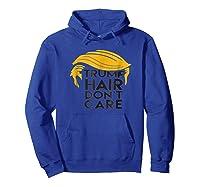 Trump Hair Don't Care Politically Correct Incorrect T-shirt Hoodie Royal Blue