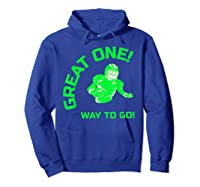 Great One! Way To Go! Football Tees T-shirt Hoodie Royal Blue