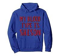 My Blood Type Is Saison T-shirt Hoodie Royal Blue