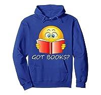 Funny Emoji Got Books? Nerd T Shirts Hoodie Royal Blue
