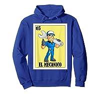 Spanish Mechanic Lottery Gift Mexican Bingo El Mecanico Shirts Hoodie Royal Blue