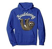 Funny Bouldering Sloth T Shirt Free Rock Climbing Animal Hoodie Royal Blue