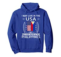 May Live N The Usa The Philippines Flag Shirts Hoodie Royal Blue