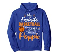 My Favorite Basketball Player Calls Me Poppie Funny Gift T-shirt Hoodie Royal Blue