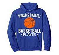 Vintage World's Okayest Basketball Player Funny Sports Gift Shirts Hoodie Royal Blue