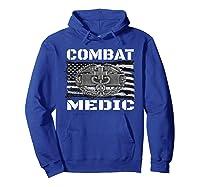 Combat Medic, Perfect Veteran Medical Military Shirts Hoodie Royal Blue