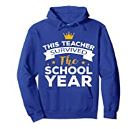 This Tea Survived The School Year - Last Day Shirt Hoodie Royal Blue
