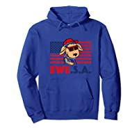 Funny July 4th Independence Day T-shirt Ewe S A Hoodie Royal Blue
