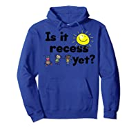 Is It Recess Yet Multicultural Back To School Shirts Hoodie Royal Blue
