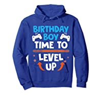 Birthday Boy Time To Level Up Video Game Gamers Gift T-shirt Hoodie Royal Blue