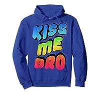 Kiss Me Bro Funny Gay Lgbt Rainbow Pride Flag Tshirt Hoodie Royal Blue