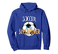 Soccer Is My Superpower T-shirt Hoodie Royal Blue