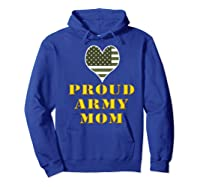 Proud Army Mom Shirts Hoodie Royal Blue