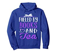 Fueled By Books And Tea Cute Bookworm Shirts Hoodie Royal Blue