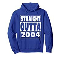 Straight Outta 2004 14th Birthday For A 14 Year Old Shirts Hoodie Royal Blue