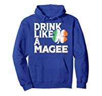 Drink Like A Magee St Patrick's Day Beer Gift Design Shirts Hoodie Royal Blue