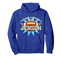 Future Football Star Jensen Birthday Boy Name Shirts Hoodie Royal Blue