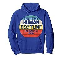 This My Human Costume I'm Really A Rhino Halloween Vintage Shirts Hoodie Royal Blue