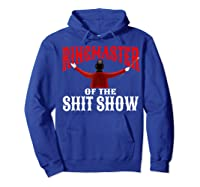 Ringmaster Of The Shit Show Funny Circus Themed Graphic Shirts Hoodie Royal Blue