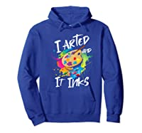 Gift For Artist Gifts For Painters Painter Gift Ideas Artist Premium T-shirt Hoodie Royal Blue