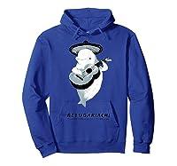 Belugariachi, Beluga Whale T-shirt, Beluga Mariachi T-shirt Hoodie Royal Blue