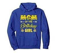 Mom Of The Birthday Girl Mom Sunflower Gifts Shirts Hoodie Royal Blue