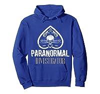 Paranormal Investigator Ghost Hunter Activity Halloween Gift Shirts Hoodie Royal Blue