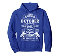 Vintage October 1945 75th Birthday Gifts For 75 Years Old Shirts Hoodie Royal Blue