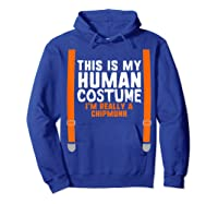 This Is My Human Costume I'm Really A Chipmunk Halloween Shirts Hoodie Royal Blue