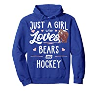Just A Girl Who Loves Bears And Hockey Gift Bear T-shirt Hoodie Royal Blue
