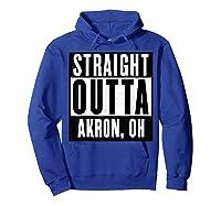 Straight Outta Akron Ohio Home Shirts Hoodie Royal Blue