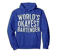World\\\'s Okayest Bartender T-shirt Hoodie Royal Blue