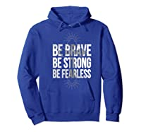 Spiritual Be Brave Be Strong Be Rless God Loves You Gift Premium T-shirt Hoodie Royal Blue